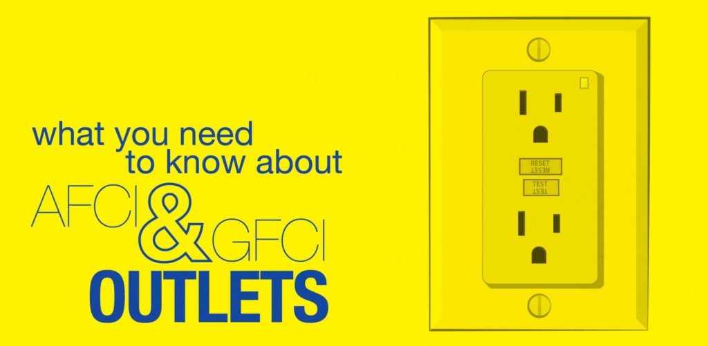 The Need To Know About Afci And Gfci Outlets